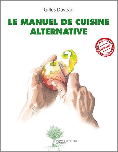 Le manuel de cuisine alternative gilles daveau for Formateur en cuisine